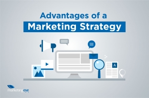 The Advantages of a Marketing Strategy