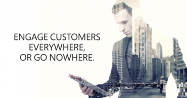 Engage customers everywhere, or go nowhere