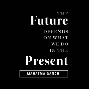 The future depends on what you do right now