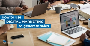 How To Use Digital Marketing To Generate Sales