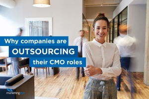 Why Companies Are Outsourcing Their CMO Roles